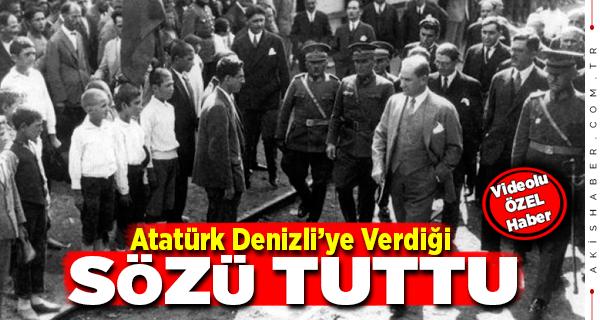 Atatürk Denizli'ye Verdiği Hangi Sözü Tuttu?