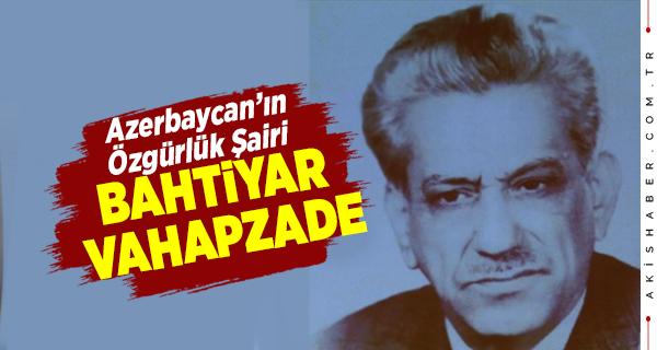 Bahtiyar Vahapzade Kimdir? Türkiye ve Azerbaycan İçin Önemi Nedir?