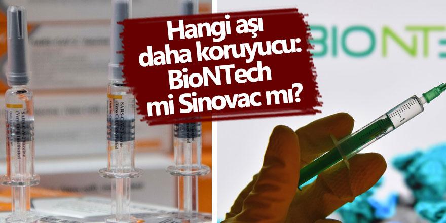 Hangi aşı daha koruyucu: BioNTech mi Sinovac mı?