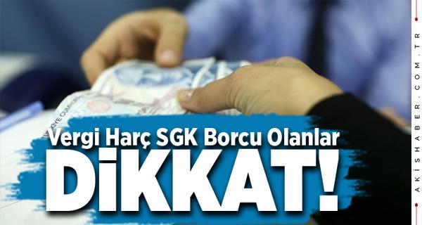 Vergi, Harç ve SGK Prim Borçları İçin Yeni Fırsat