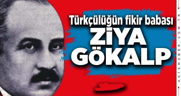 Büyük Türk Milliyetçisi Ziya Gökalp Kimdir?